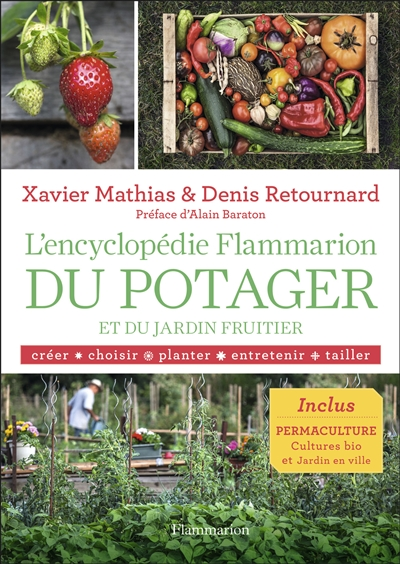 L'ENCYCLOPEDIE FLAMMARION DU POTAGER ET DU JARDIN FRUITIER MATHIAS, XAVIER Flammarion