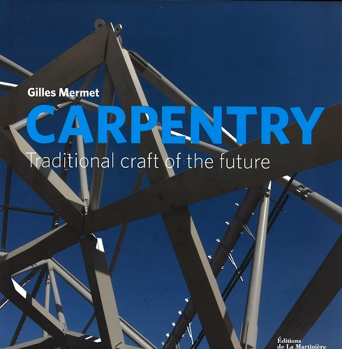 Carpentry Traditional Craft Of The Future Charpentier ....version Anglaise