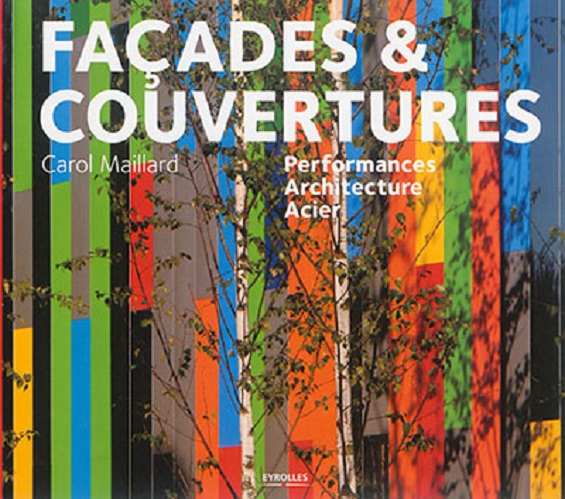 FACADES ET COUVERTURES  PERFORMANCES  ARCHITECTURE  ACIER - PERFORMANCES - ARCHITECTURE - ACIER
