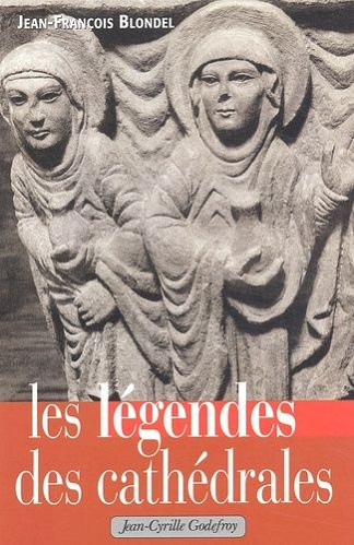 Les Legendes Des Cathedrales